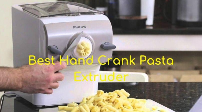 Best Hand Crank Pasta Extruder