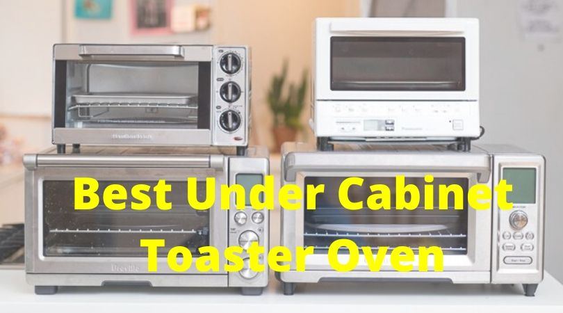 10 Best Under Cabinet Toaster Oven Counter