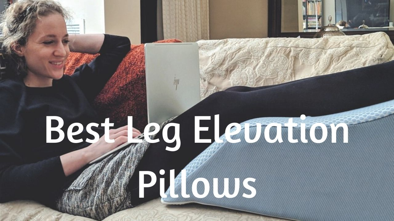 Best Leg Elevation Pillows